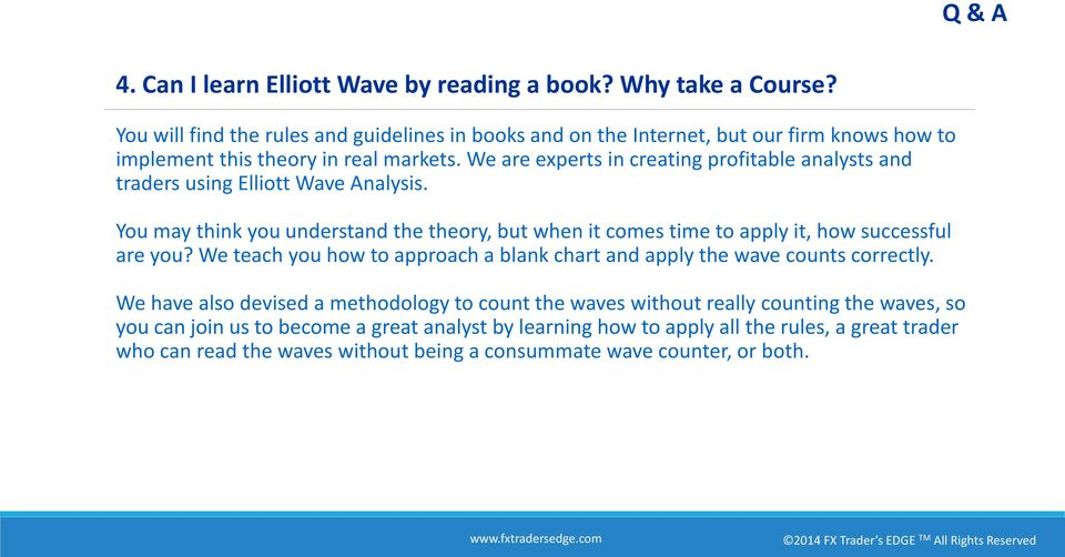 We are experts in creating profitable analysts and traders using Elliott Wave Analysis.