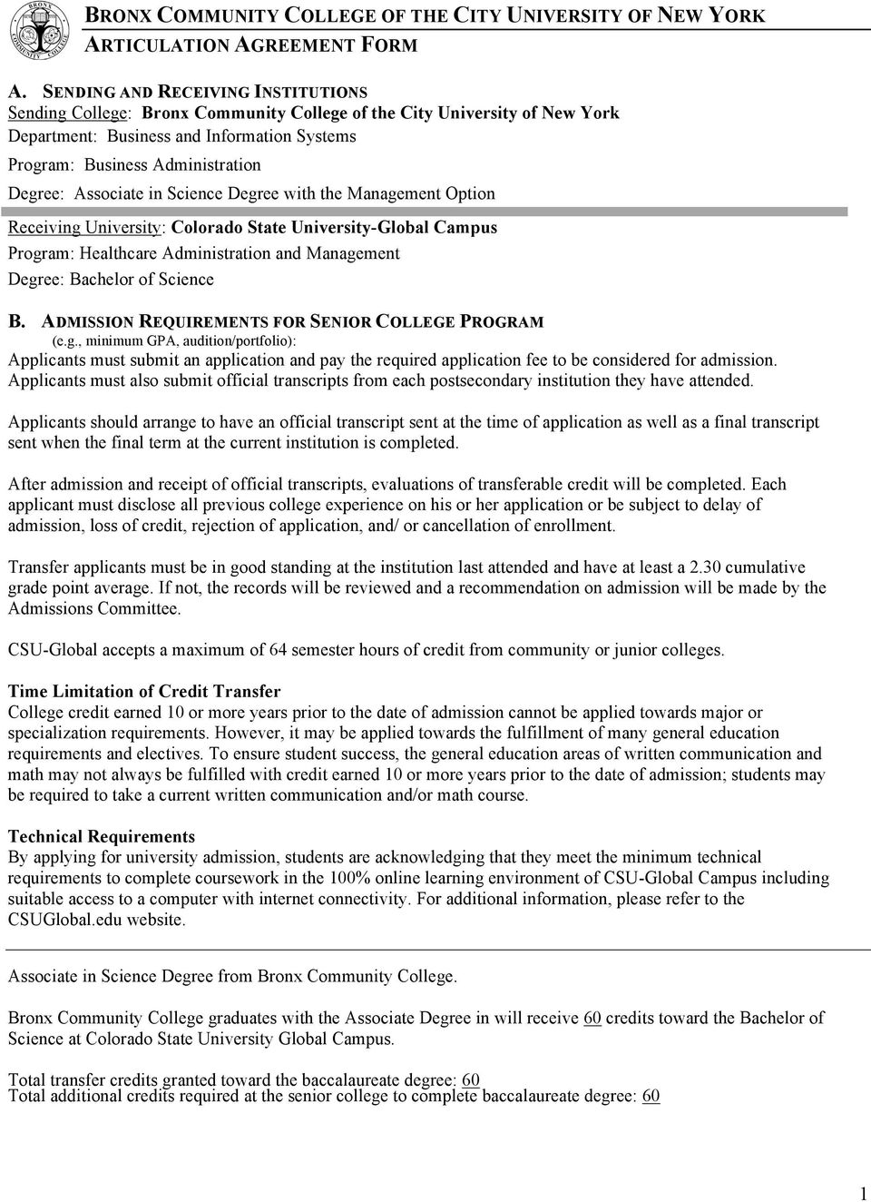 Associate in Science Degree with the Management Option Receiving University: Colorado State University-Global Campus Program: Healthcare Administration and Management Degree: Bachelor of Science B.