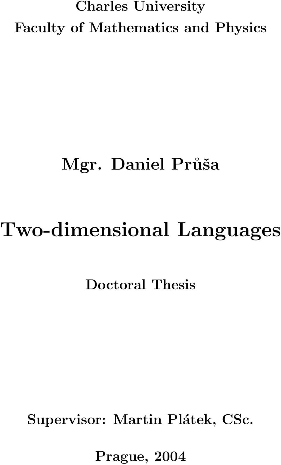 Daniel Průša Two-dimensional Languages