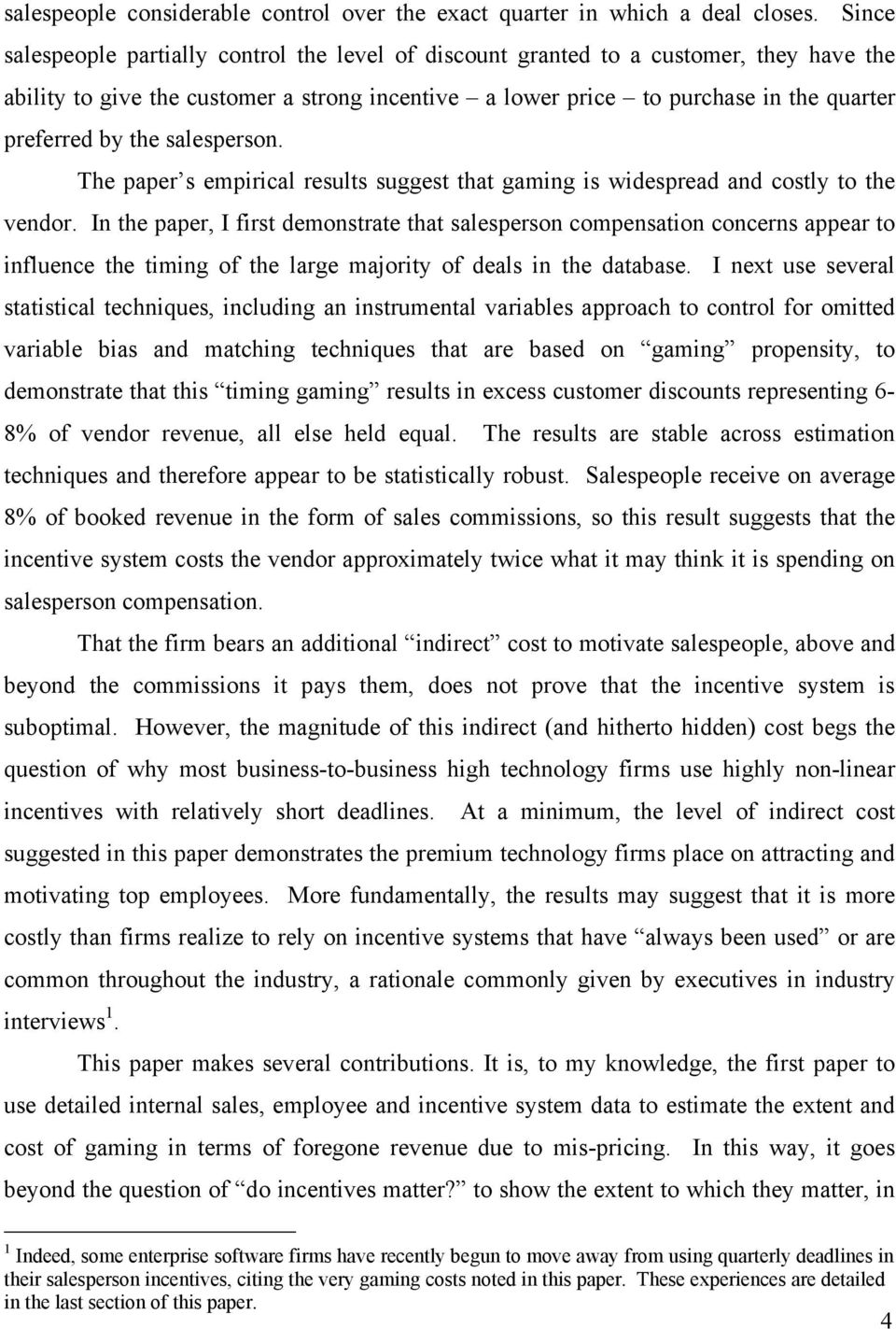 the salesperson. The paper s empirical results suggest that gaming is widespread and costly to the vendor.