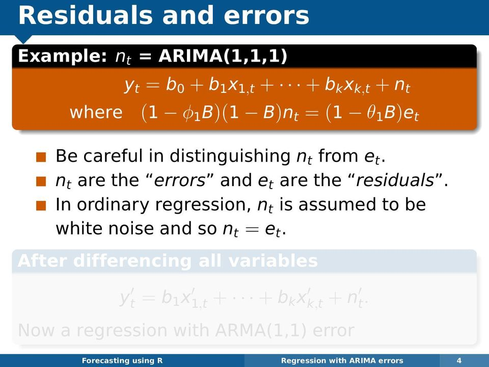 In ordinary regression, n t is assumed to be white noise and so n t = e t.
