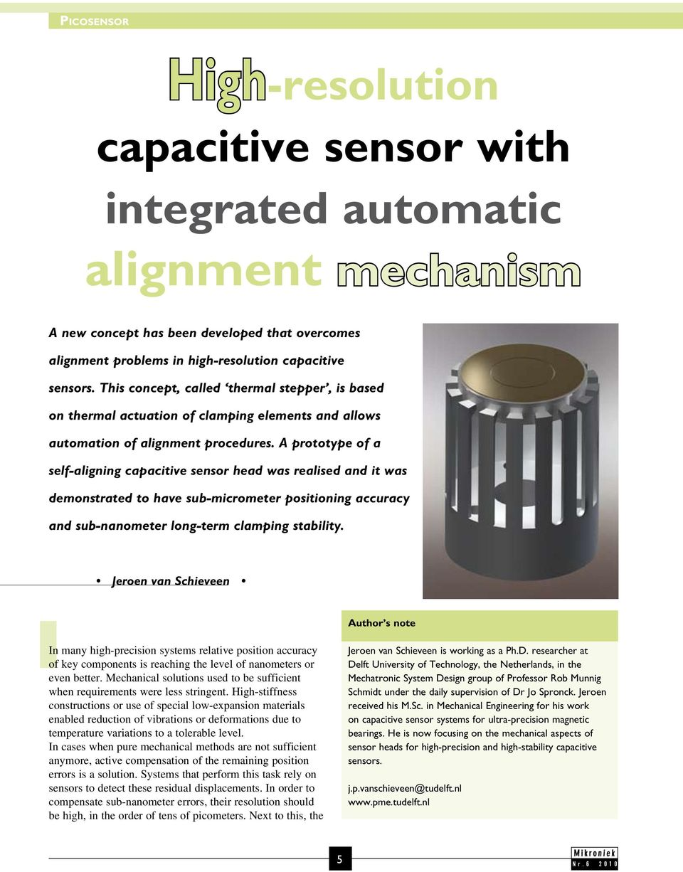A prototype of a self-aligning capacitive sensor head was realised and it was demonstrated to have sub-micrometer positioning accuracy and sub-nanometer long-term clamping stability.