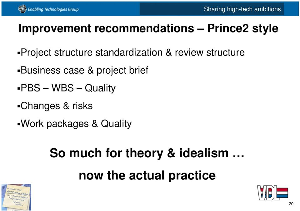 brief PBS WBS Quality Changes & risks Work packages &