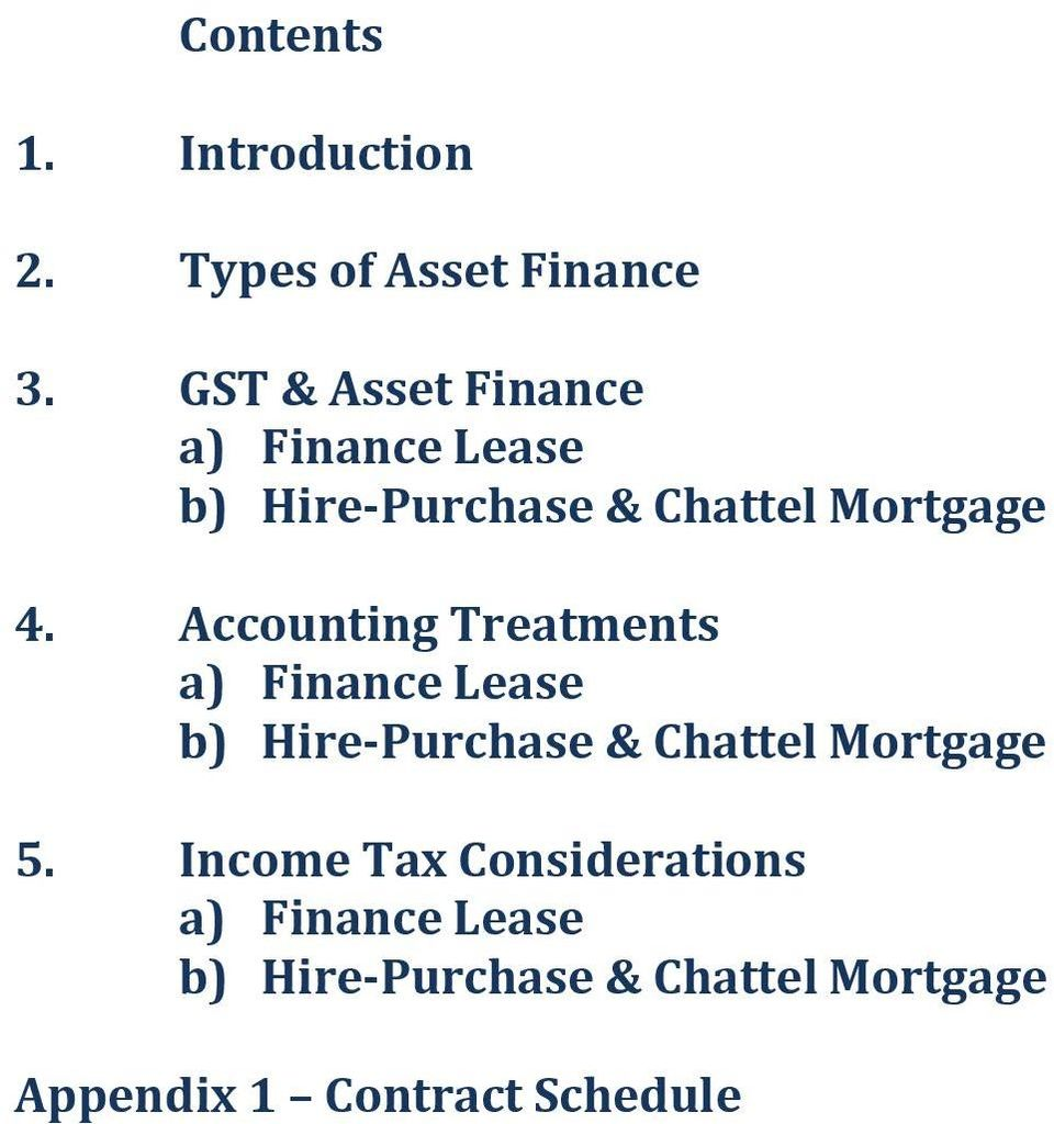 Accounting Treatments a) Finance Lease b) Hire-Purchase & Chattel Mortgage 5.