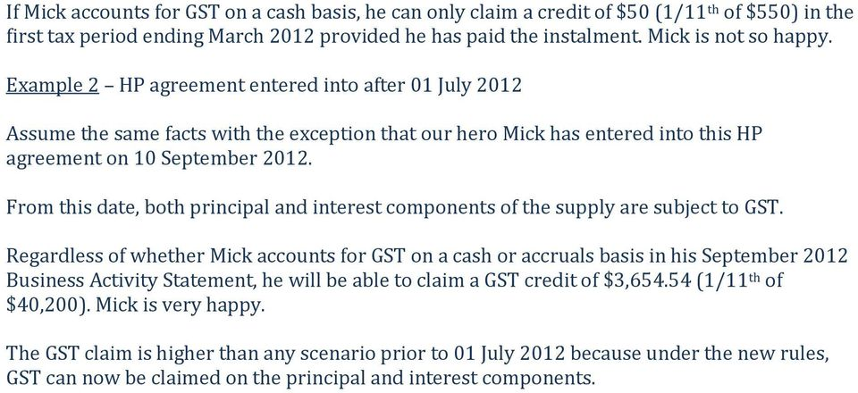 From this date, both principal and interest components of the supply are subject to GST.