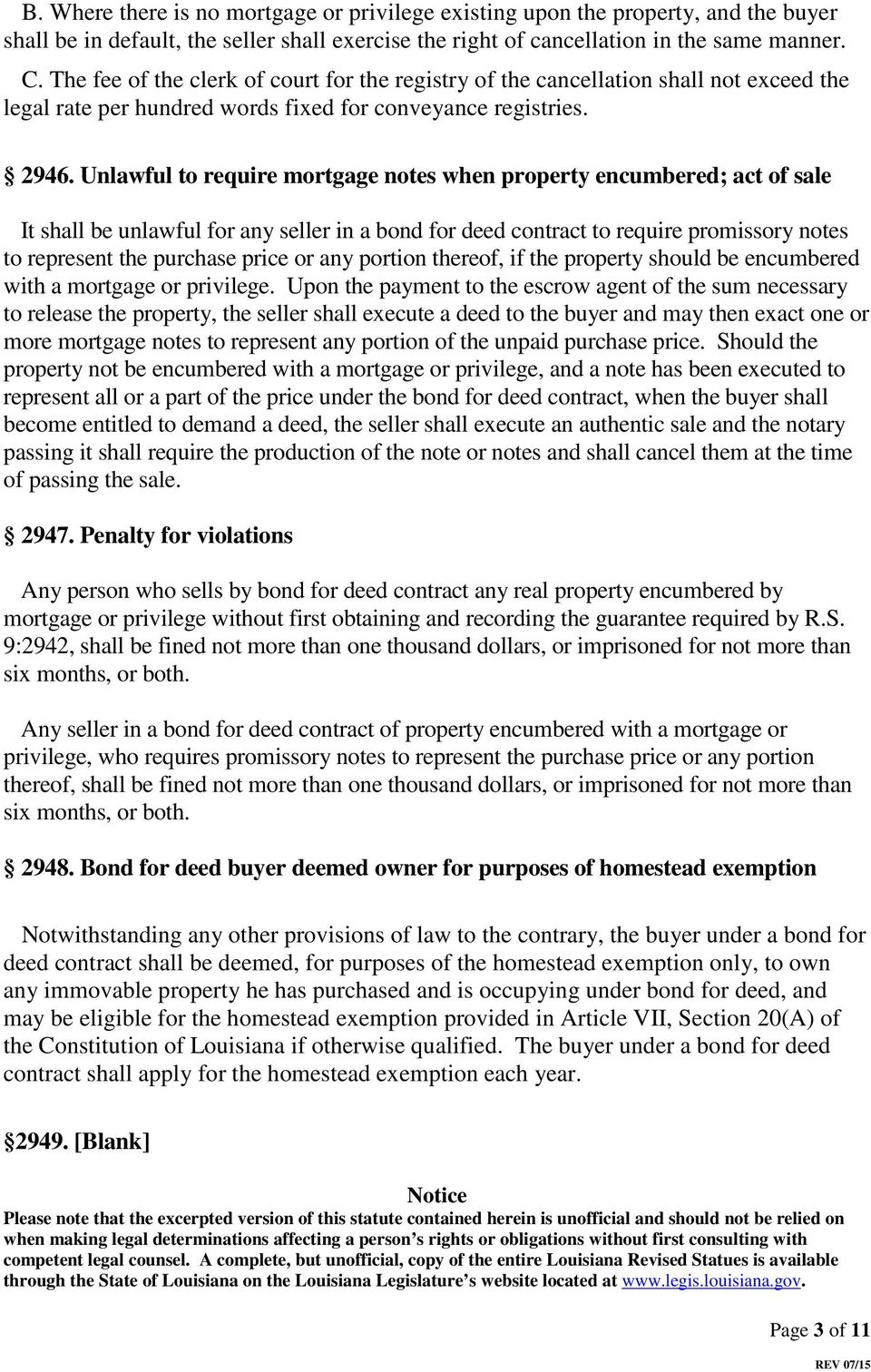 Unlawful to require mortgage notes when property encumbered; act of sale It shall be unlawful for any seller in a bond for deed contract to require promissory notes to represent the purchase price or