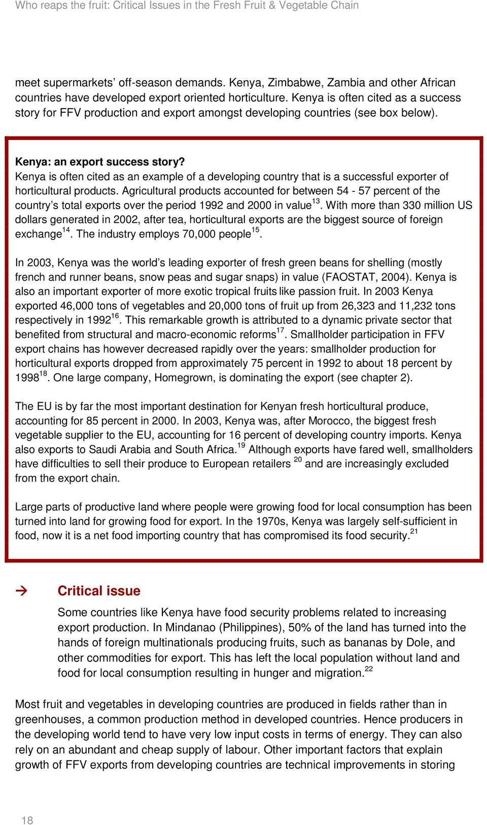 Kenya is often cited as a success story for FFV production and export amongst developing countries (see box below). Kenya: an export success story?