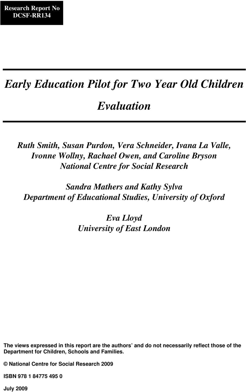 Educational Studies, University of Oxford Eva Lloyd University of East London The views expressed in this report are the authors and do not