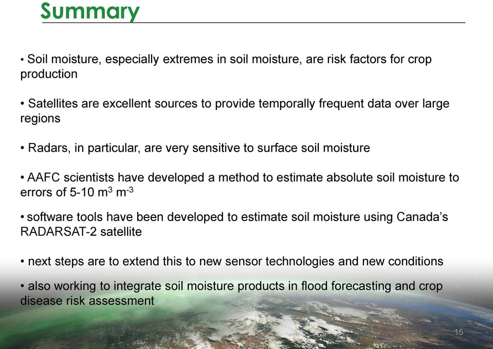 absolute soil moisture to errors of 5-10 m 3 m -3 software tools have been developed to estimate soil moisture using Canada s RADARSAT-2 satellite next steps