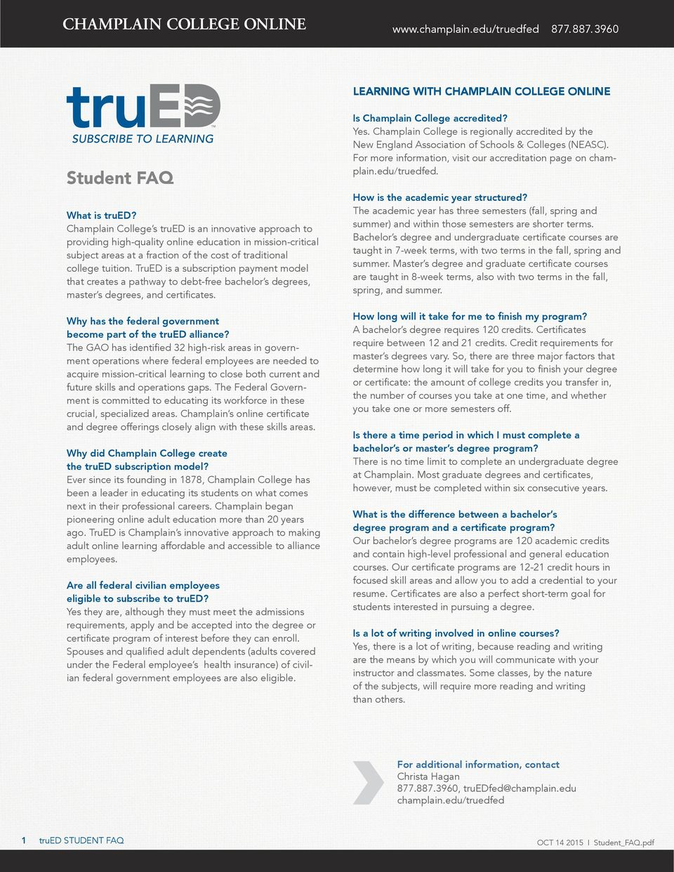 TruED is a subscription payment model that creates a pathway to debt-free bachelor s degrees, master s degrees, and certificates. Why has the federal government become part of the trued alliance?