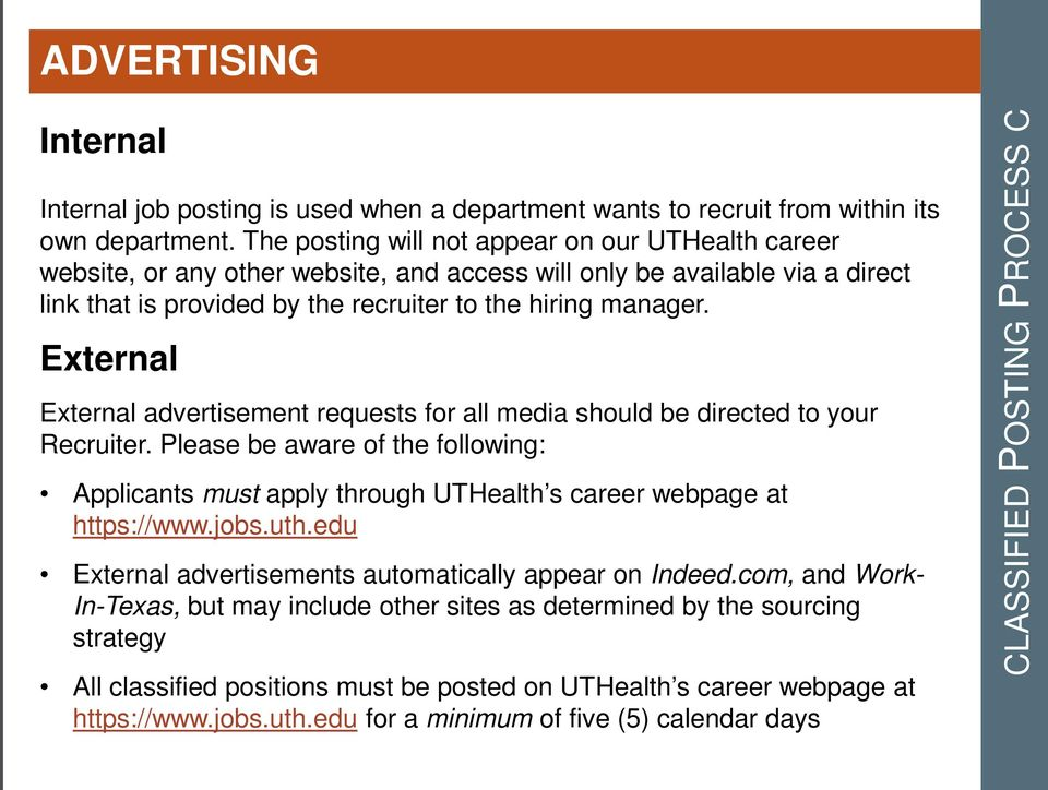 External External advertisement requests for all media should be directed to your Recruiter. Please be aware of the following: Applicants must apply through UTHealth s career webpage at https://www.