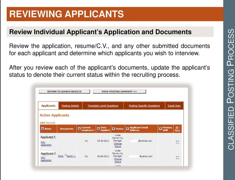 , and any other submitted documents for each applicant and determine which applicants you wish to