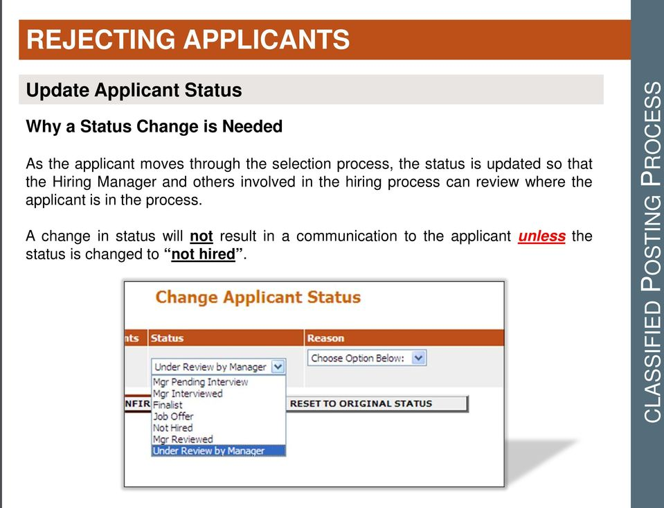 the hiring process can review where the applicant is in the process.