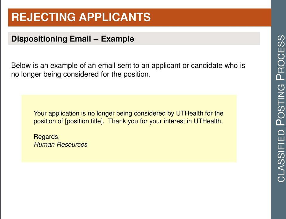 Your application is no longer being considered by UTHealth for the position of [position
