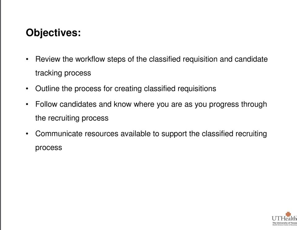candidates and know where you are as you progress through the recruiting process