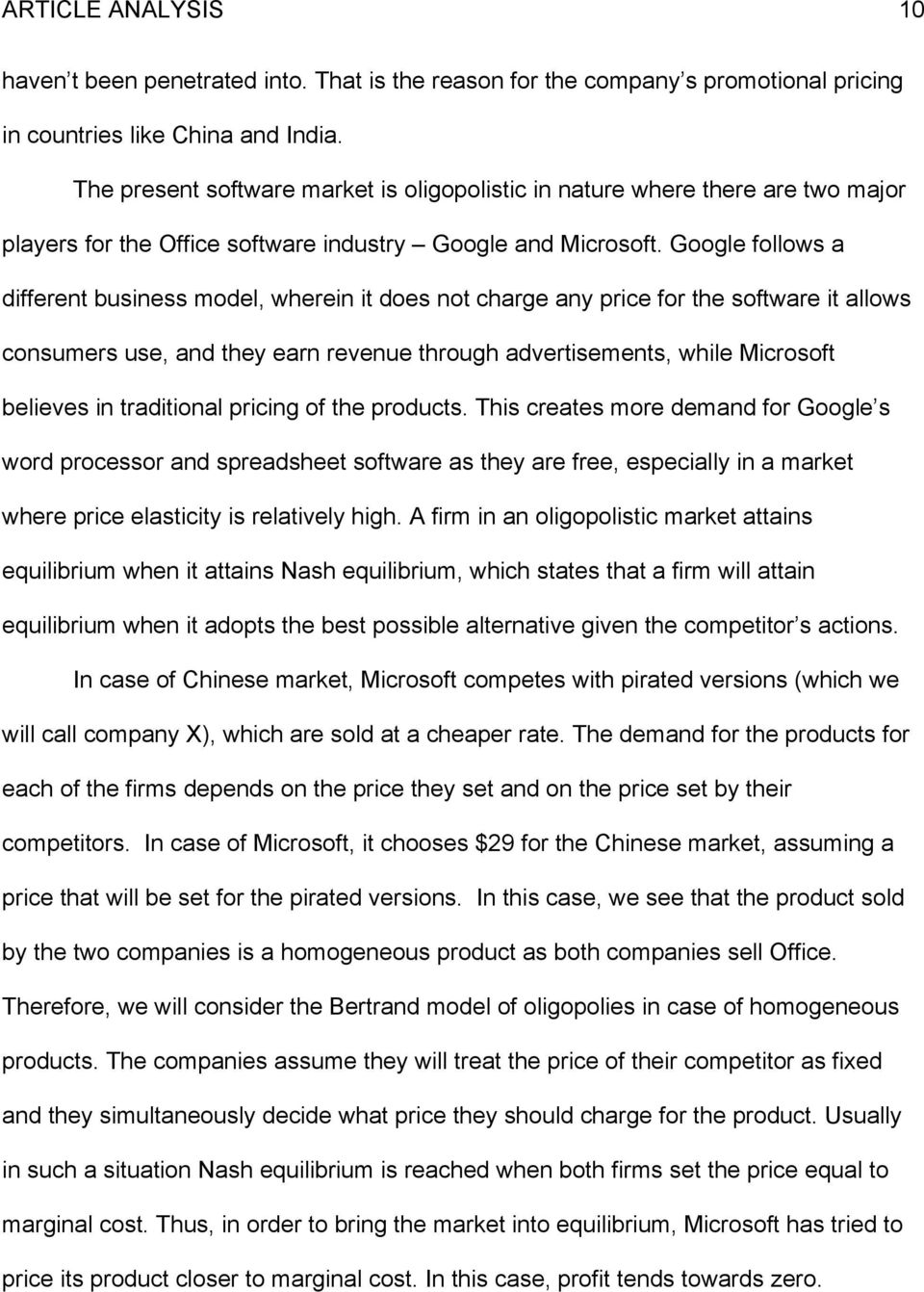 Google follows a different business model, wherein it does not charge any price for the software it allows consumers use, and they earn revenue through advertisements, while Microsoft believes in