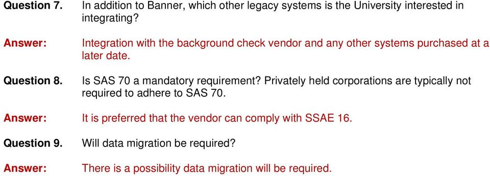 Is SAS 70 a mandatory requirement? Privately held corporations are typically not required to adhere to SAS 70.