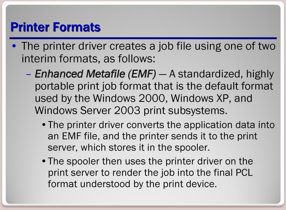 The printer driver converts the application data into an EMF file, and the printer sends it to the print server, which stores it in the