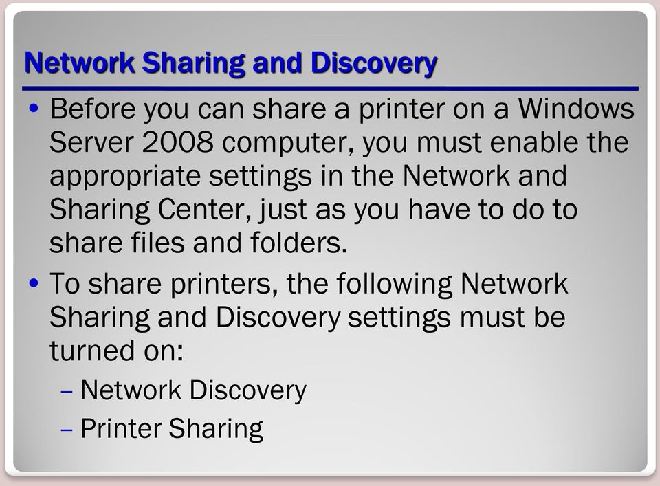 just as you have to do to share files and folders.