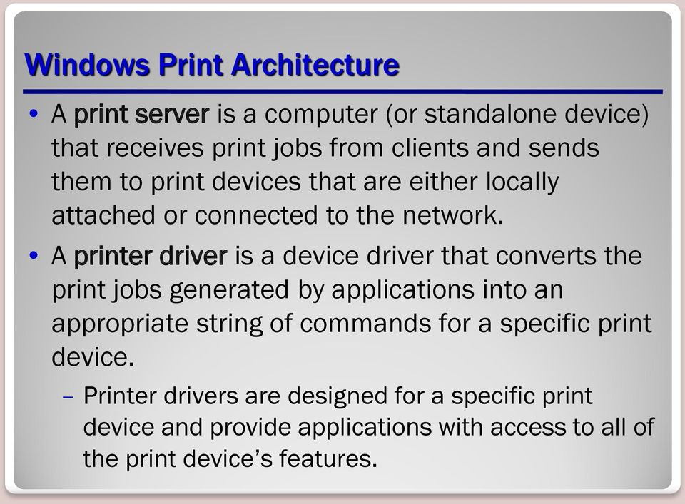 A printer driver is a device driver that converts the print jobs generated by applications into an appropriate string of