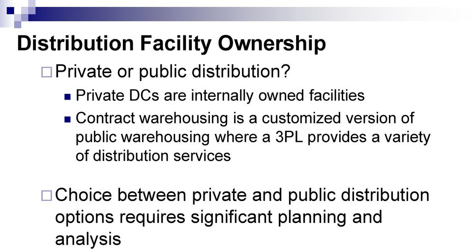 version of public warehousing where a 3PL provides a variety of distribution