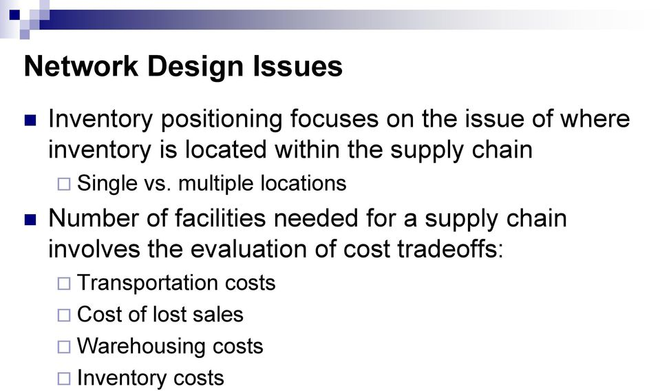 multiple locations Number of facilities needed for a supply chain involves