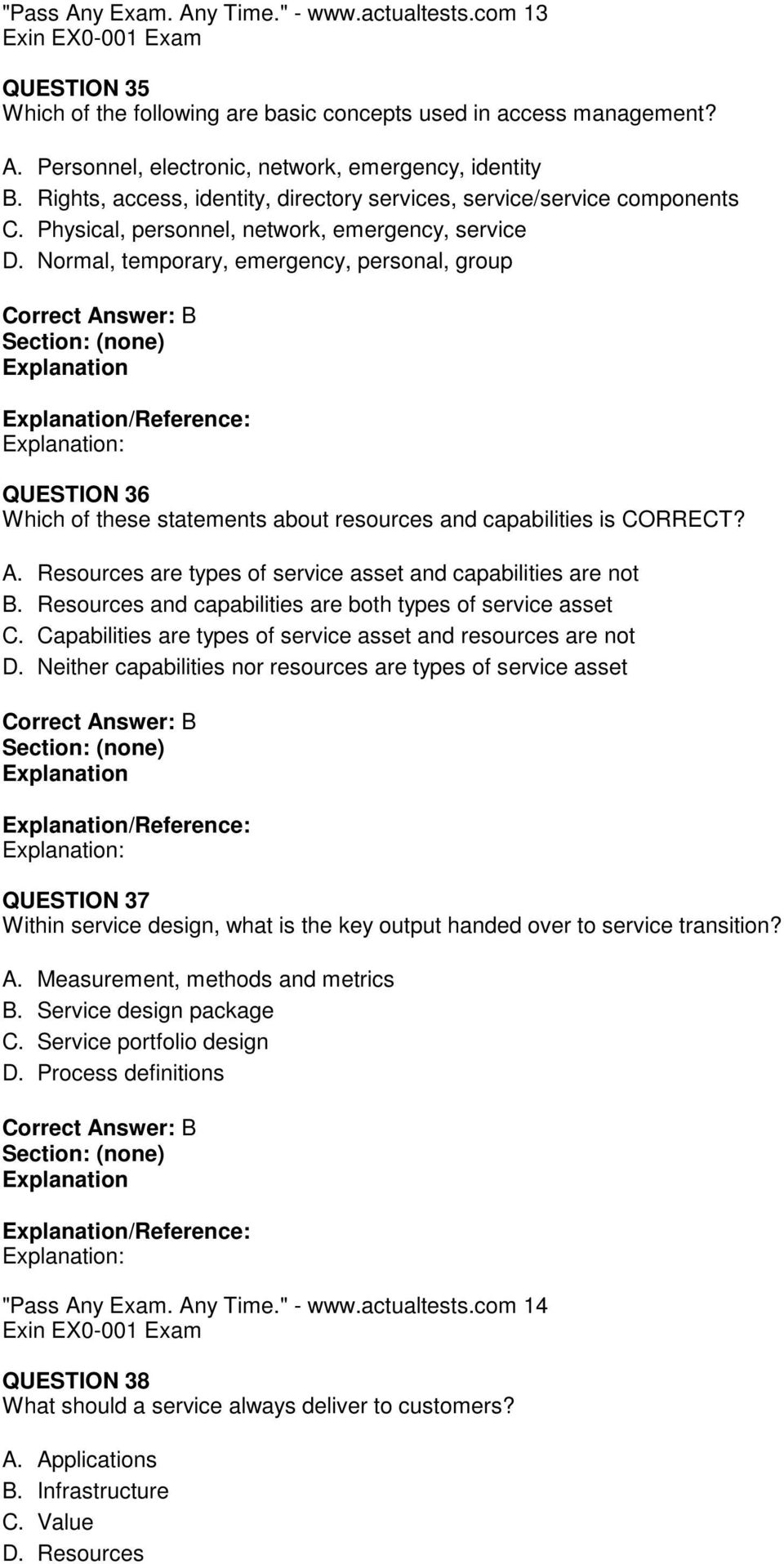 Normal, temporary, emergency, personal, group /Reference: : QUESTION 36 Which of these statements about resources and capabilities is CORRECT? A.
