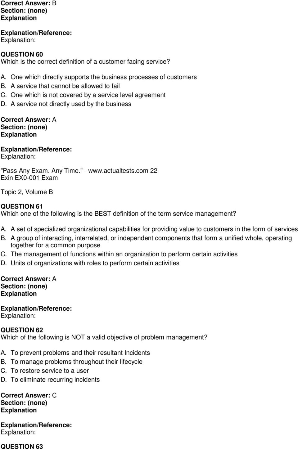 actualtests.com 22 Topic 2, Volume B QUESTION 61 Which one of the following is the BEST definition of the term service management? A.