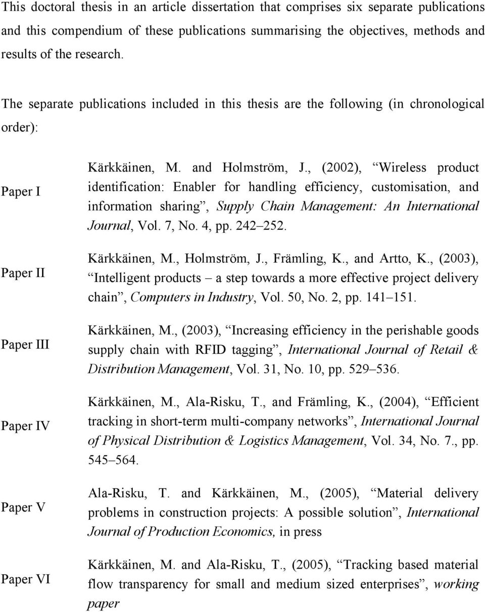 , (2002), Wireless product identification: Enabler for handling efficiency, customisation, and information sharing, Supply Chain Management: An International Journal, Vol. 7, No. 4, pp. 242 252.