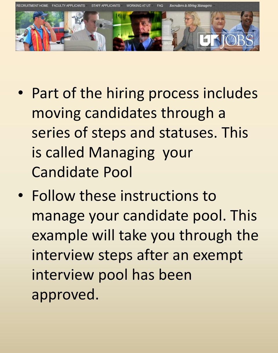 This is called Managing your Candidate Pool Follow these instructions to