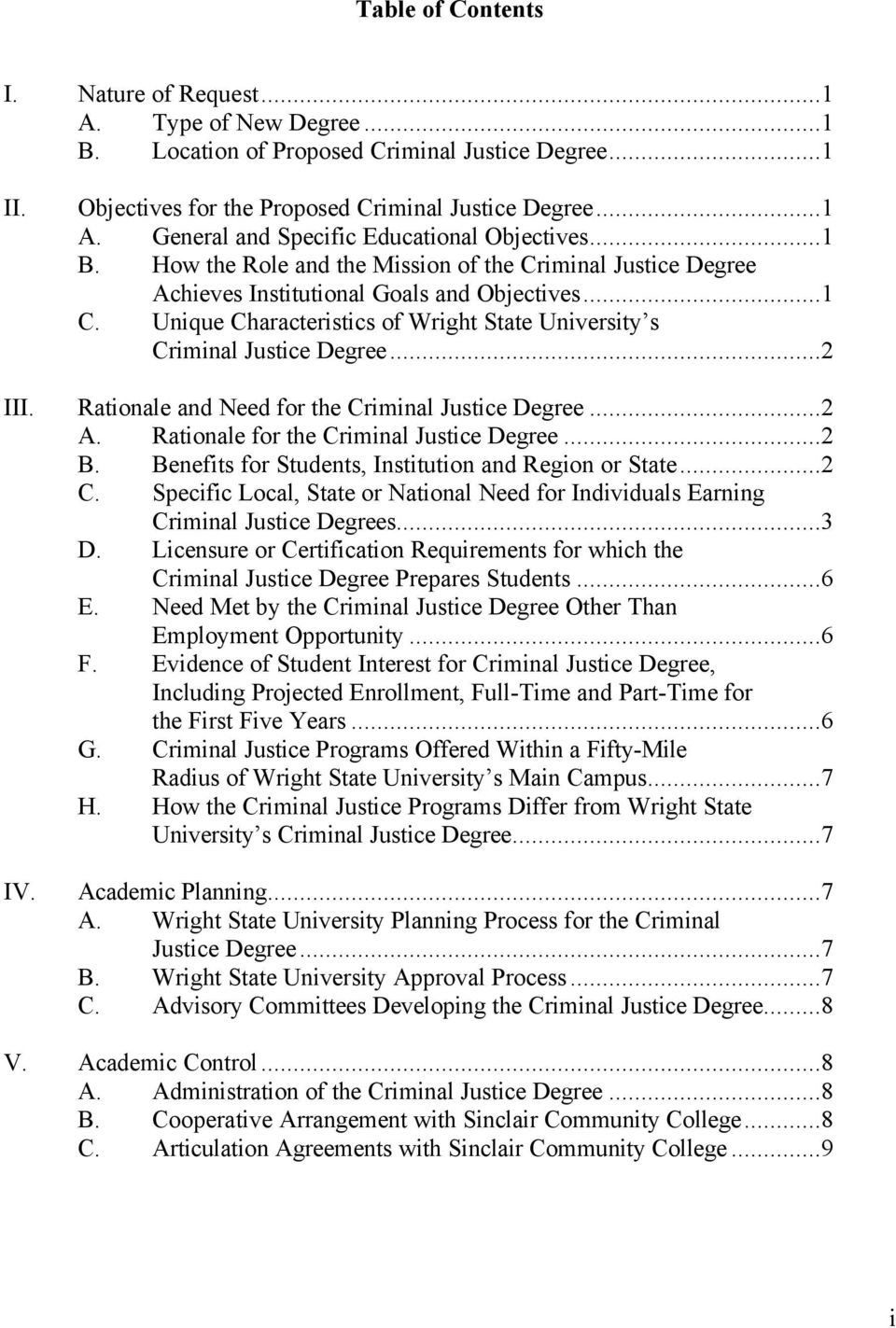 Rationale and Need for the Criminal Justice Degree...2 A. Rationale for the Criminal Justice Degree...2 B. Benefits for Students, Institution and Region or State...2 C.
