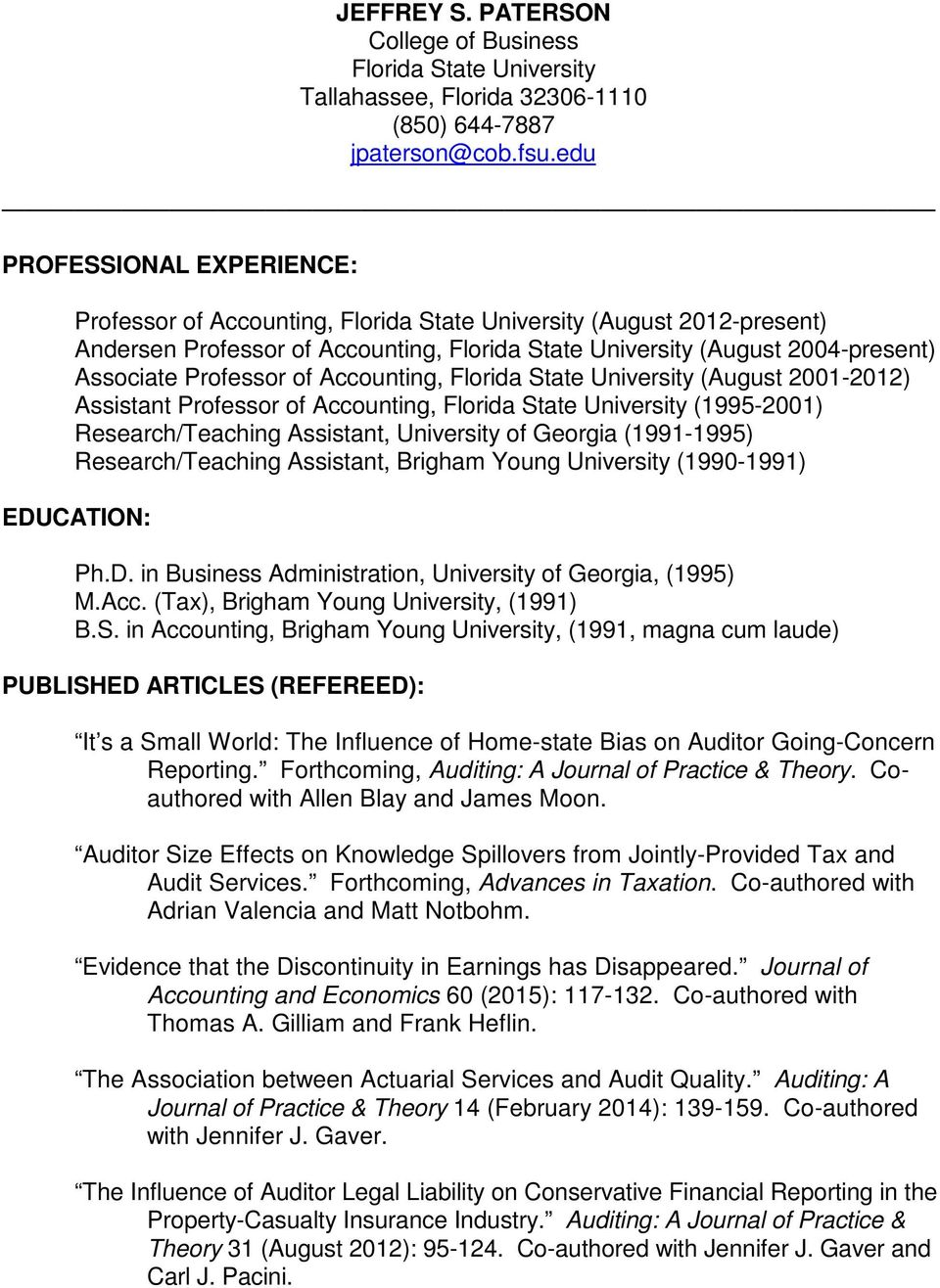 Professor of Accounting, Florida State University (August 2001-2012) Assistant Professor of Accounting, Florida State University (1995-2001) Research/Teaching Assistant, University of Georgia