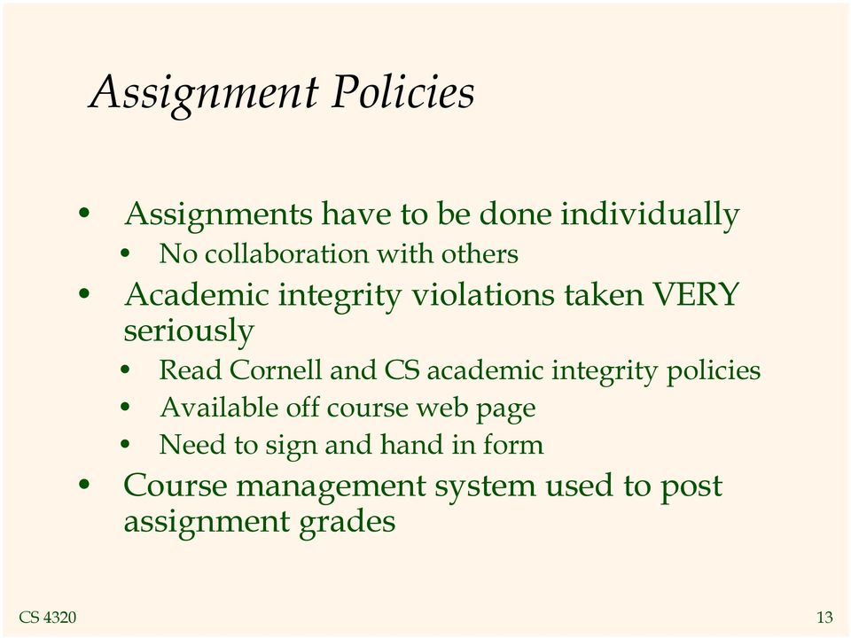 and CS academic integrity policies Available off course web page Need to sign