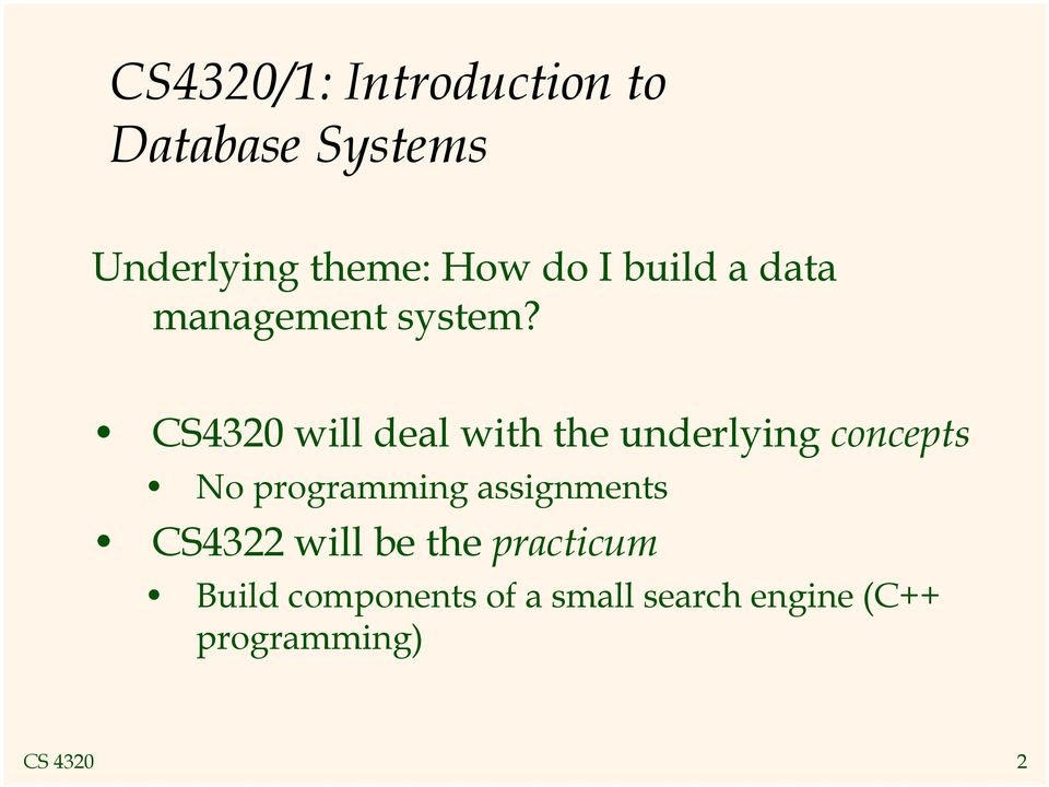 CS4320 will deal with the underlying concepts No programming