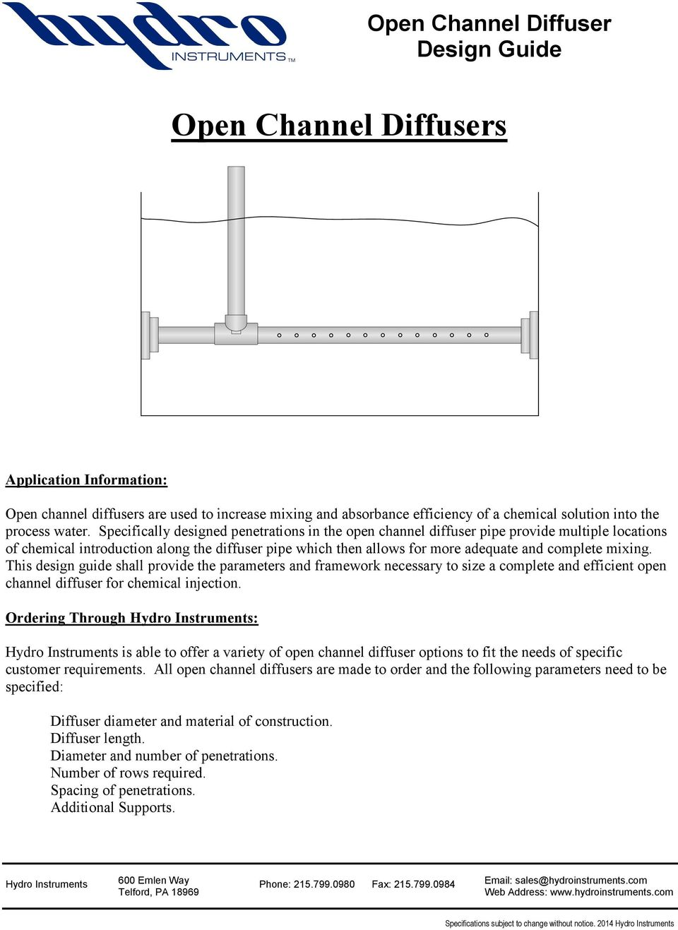 mixing. This design guide shall provide the parameters and framework necessary to size a complete and efficient open channel diffuser for chemical injection.