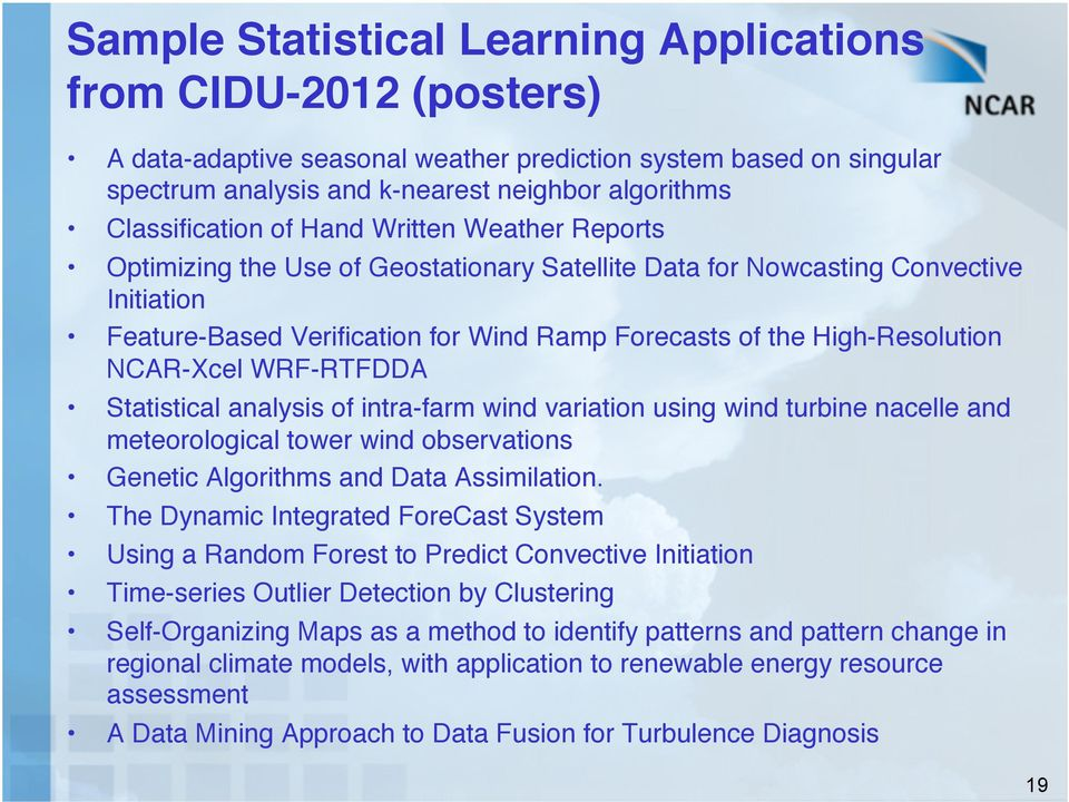 "High-Resolution NCAR-Xcel WRF-RTFDDA"" Statistical analysis of intra-farm wind variation using wind turbine nacelle and meteorological tower wind observations"" Genetic Algorithms and Data Assimilation."