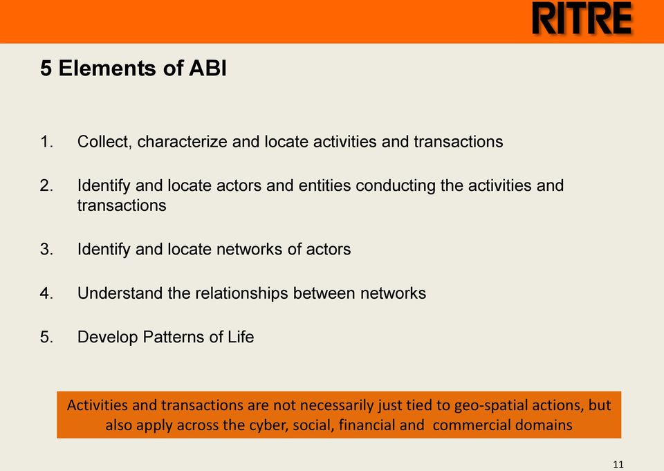 Identify and locate networks of actors 4. Understand the relationships between networks 5.