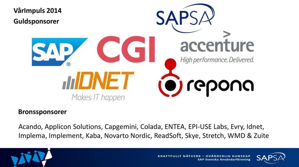 ENTEA, EPI-USE Labs, Evry, Idnet, Implema,