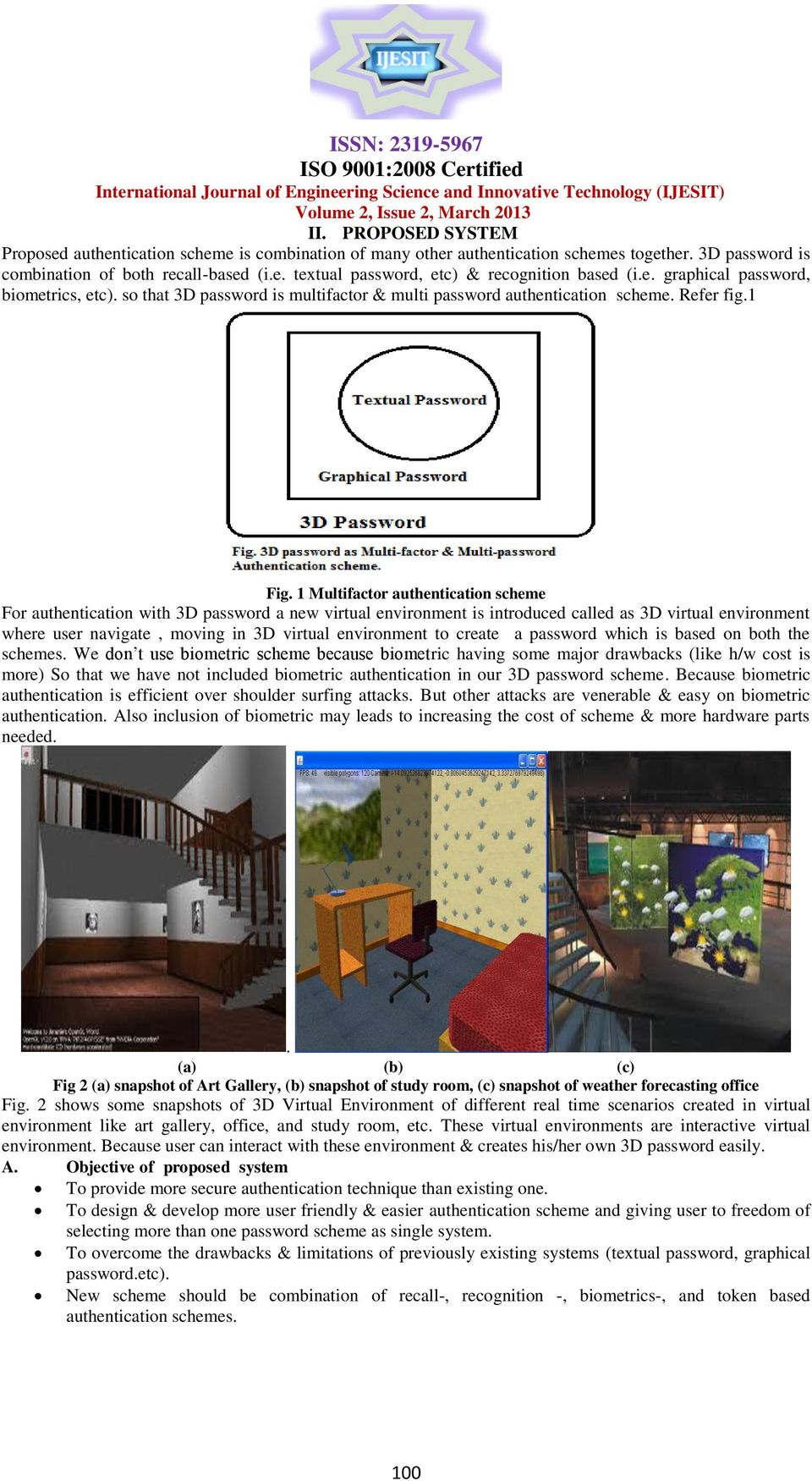 1 Multifactor authentication scheme For authentication with 3D password a new virtual environment is introduced called as 3D virtual environment where user navigate, moving in 3D virtual environment