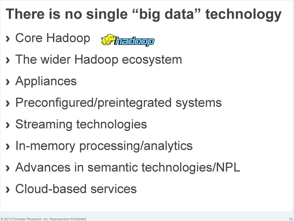 technologies In-memory processing/analytics Advances in semantic