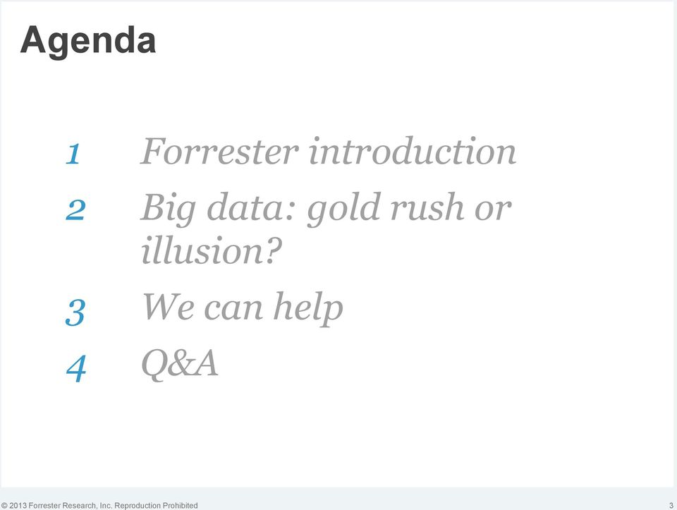 3 We can help 4 Q&A 2013 Forrester