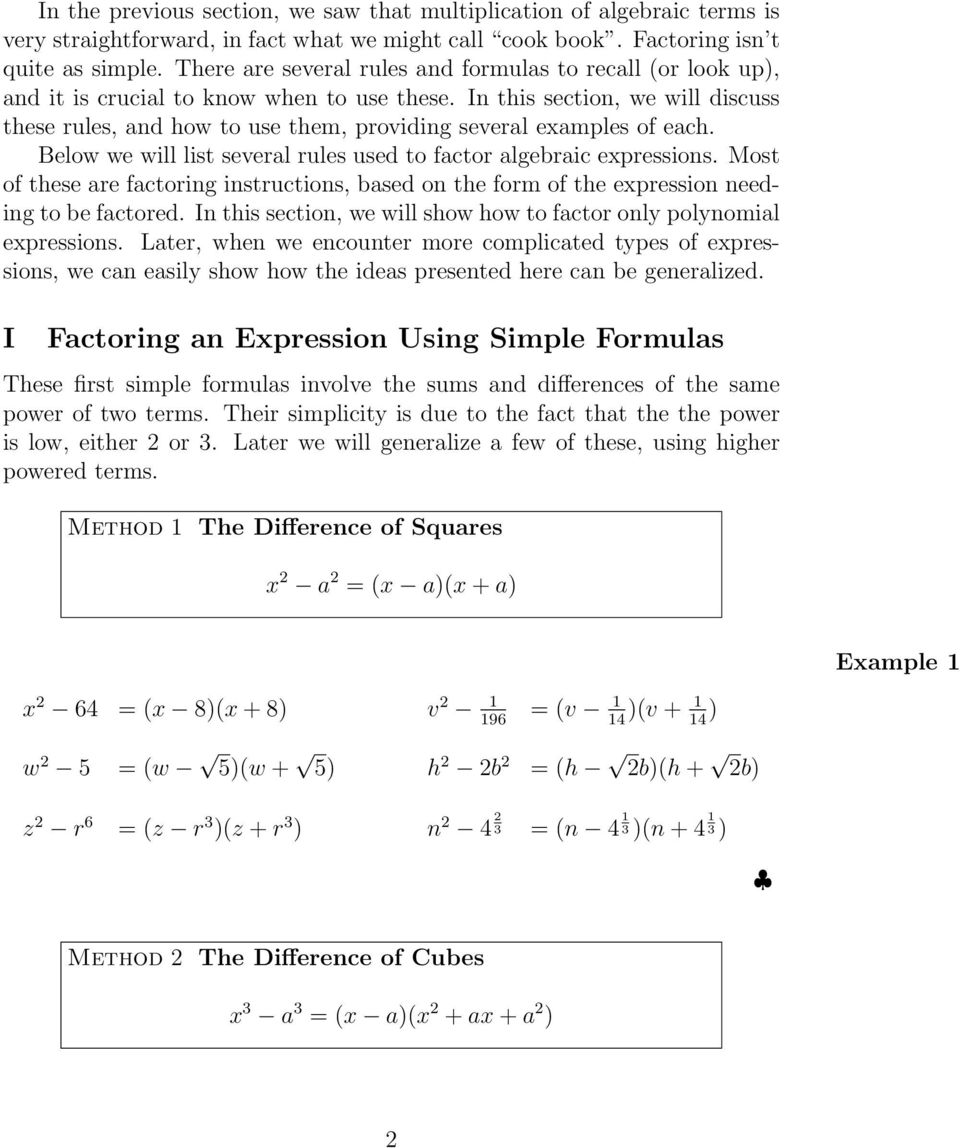 In this section, we will discuss these rules, and how to use them, providing several examples of each. Below we will list several rules used to factor algebraic expressions.
