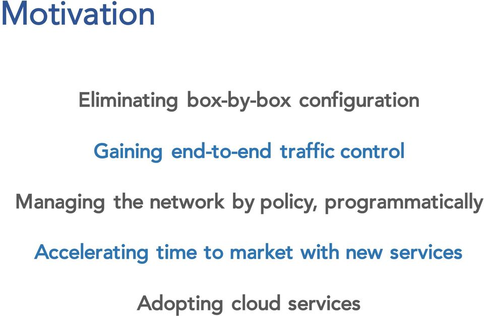 network by policy, programmatically Accelerating