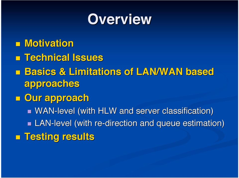 WAN-level (with HLW and server classification)