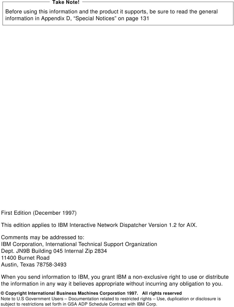 Interactive Network Dispatcher Version 1.2 for AIX. Comments may be addressed to: IBM Corporation, International Technical Support Organization Dept.