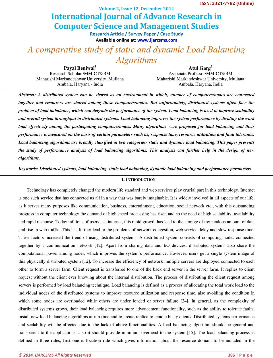 com A comparative study of static and dynamic Load Balancing Algorithms Payal Beniwal 1 Research Scholar /MMICT&BM Maharishi Markandeshwar University, Mullana Ambala, Haryana - India Atul Garg 2