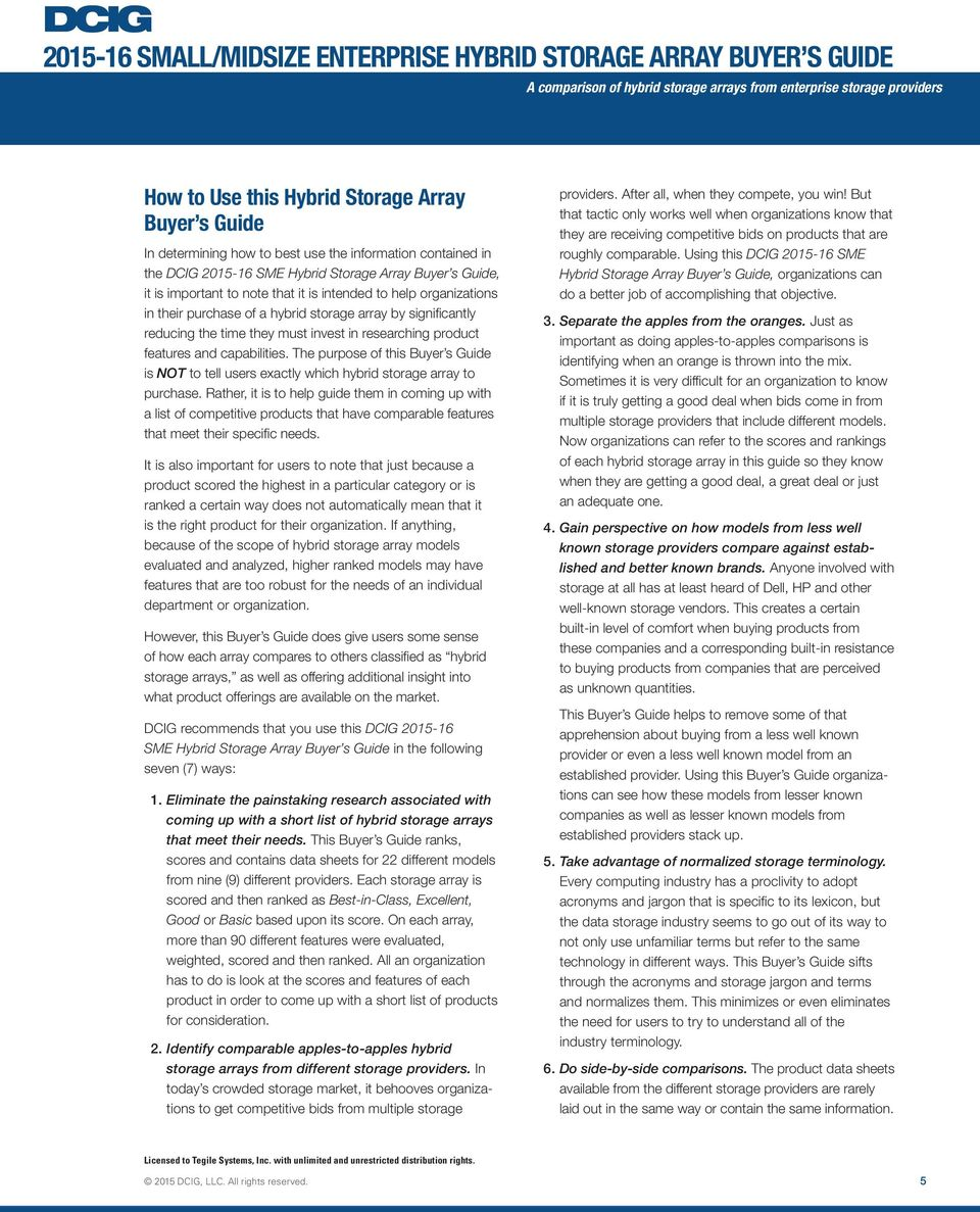 in researching product features and capabilities. The purpose of this Buyer s Guide is NOT to tell users exactly which hybrid storage array to purchase.