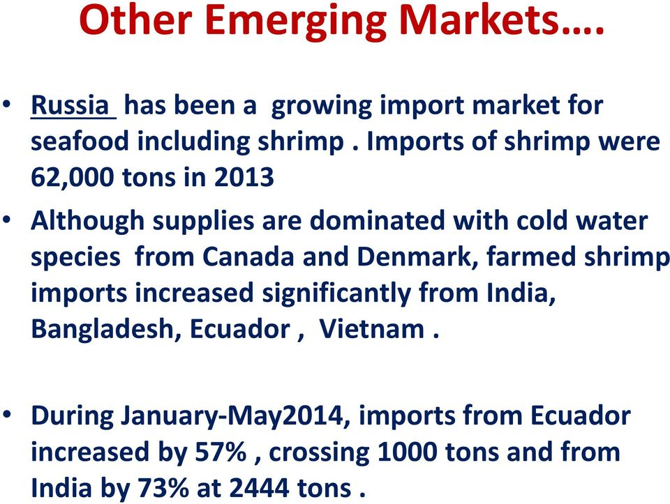 Canada and Denmark, farmed shrimp imports increased significantly from India, Bangladesh, Ecuador,
