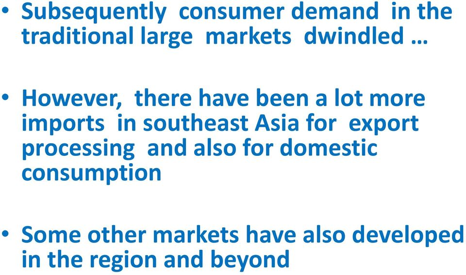 southeast Asia for export processing and also for domestic