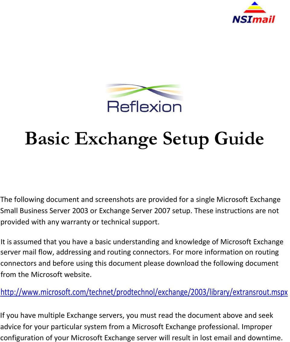 It is assumed that you have a basic understanding and knowledge of Microsoft Exchange server mail flow, addressing and routing connectors.